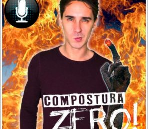 MI PRIMER PODCAST: COMPOSTURA ZERO!