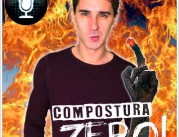 MI PRIMER PODCAST: COMPOSTURA ZERO!